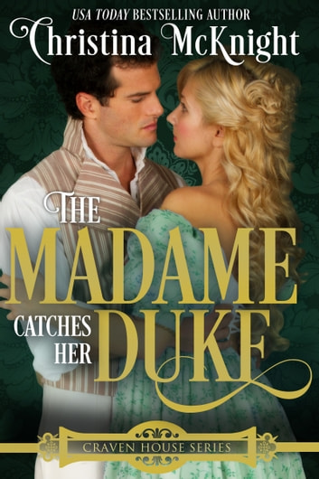 The Madame Catches Her Duke ebook by Christina McKnight