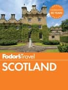 Fodor's Scotland ebook by Fodor's Travel Guides
