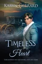 Timeless Heart - Heroes of Time Travel Anthology Series, #2 ebook by Karyn Gerrard