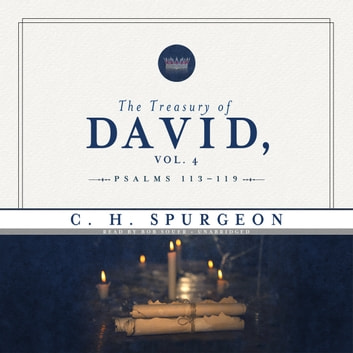 The Treasury of David, Vol. 4 - Psalms 113–119 audiobook by C. H. Spurgeon