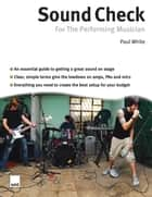 Sound Check For The Performing Musician ebook by Paul White