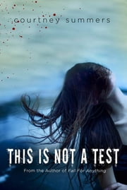 This Is Not a Test ebook by Courtney Summers