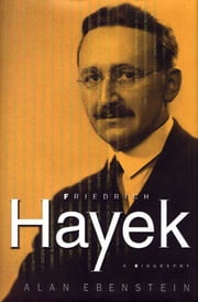 Friedrich Hayek: A Biography ebook by Alan Ebenstein