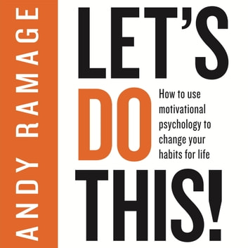 Let's Do This! - How to use motivational psychology to change your habits for life audiobook by Andy Ramage