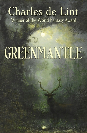 Greenmantle ebook by Charles de Lint