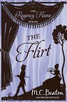 The Flirt ebook by M.C. Beaton