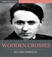 Wooden Crosses ebook by Roland Dorgelès