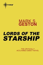 Lords of the Starship ebook by Mark S. Geston