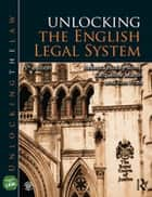 Unlocking the English Legal System ebook by Rebecca Huxley-Binns, Jacqueline Martin, Tom Frost