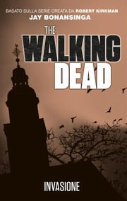 The Walking Dead - Invasione ebook by Robert Kirkman, Jay Bonansinga
