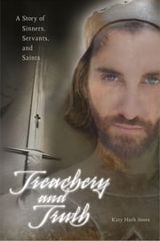 Treachery and Truth ebook by Katy  Huth Jones