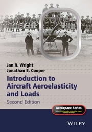 Introduction to Aircraft Aeroelasticity and Loads ebook by Jan R. Wright,Jonathan E.  Cooper