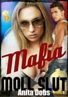 Mafia Moll Slut ebook by
