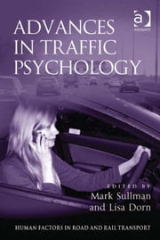 Advances in Traffic Psychology ebook by Dr Mark Sullman,Dr Lisa Dorn,Dr Lisa Dorn,Assoc Prof Ian Glendon,Professor Gerald Matthews