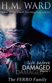 Life Before Damaged Vol. 1 (The Ferro Family) ebook by H.M. Ward