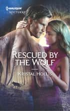 Rescued by the Wolf ebook by Kristal Hollis
