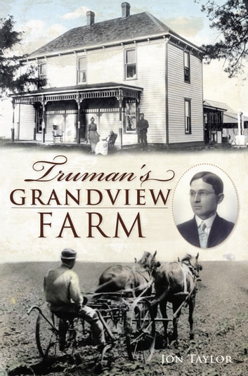 Truman's Grandview Farm ebook by Jon Taylor