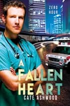 A Fallen Heart ebook by Cate Ashwood