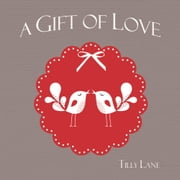 A Gift of Love ebook by
