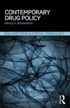 Contemporary Drug Policy ebook by Henry H Brownstein