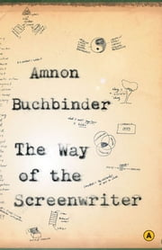 The Way of the Screenwriter ebook by Amnon Buchbinder