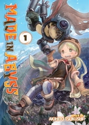 Made in Abyss Vol. 1 ebook by Akihito Tsukushi