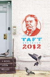 Taft 2012 - A Novel ebook by Jason Heller