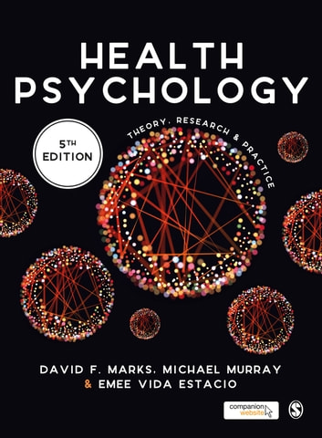 Health Psychology - Theory, Research and Practice ebook by David F. Marks,Emee Vida Estacio,Dr. Michael Murray