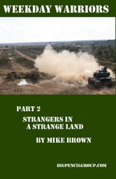 Weekday warriors Part 2: Strangers in a strange land... ebook by Mike Brown