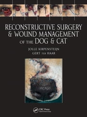 Reconstructive Surgery and Wound Management of the Dog and Cat ebook by Jolle Kirpensteijn,Gert ter Haar