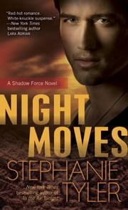 Night Moves - A Shadow Force Novel ebook by Stephanie Tyler