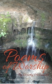 Poems of Worship ebook by Dorothy McDonald