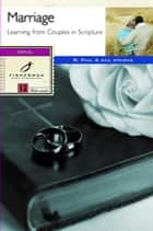 Marriage - Learning from Couples in Scripture ebook by R. Paul Stevens, Gail Stevens