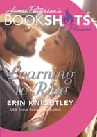 Learning to Ride eBook by Erin Knightley, James Patterson