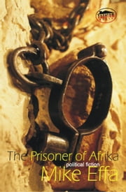 Prisoner of Afrika ebook by MIKE EFFA