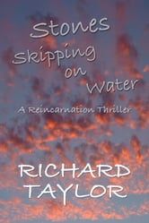 Stones Skipping on Water ebook by Richard Taylor