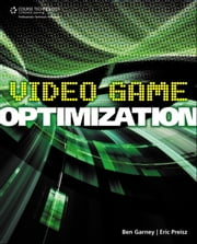 Video Game Optimization ebook by Eric Preisz