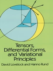Tensors, Differential Forms, and Variational Principles ebook by David Lovelock,George Edward Pake