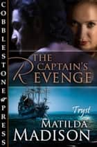 The Captain's Revenge ebook by Matilda Madison