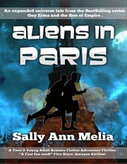 Aliens In Paris ebook by Sally Ann Melia
