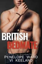 British Bedmate eBook by Penelope Ward, Vi Keeland