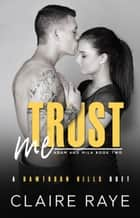 Trust Me ebook by Claire Raye