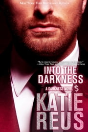 Into the Darkness ebook by Katie Reus