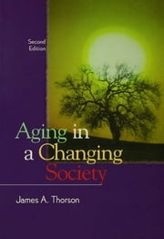 Aging in a Changing Society ebook by James Thorson