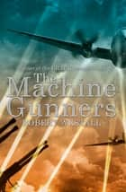 The Machine Gunners ebook by Robert Westall