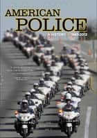 American Police, A History: 1945-2012 ebook by Thomas A. Reppetto