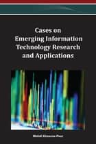 Cases on Emerging Information Technology Research and Applications ebook by Mehdi Khosrow-Pour