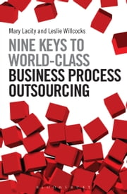 Nine Keys to World-Class Business Process Outsourcing ebook by Professor Mary Lacity,Professor Leslie Willcocks