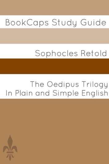The Oedipus Trilogy In Plain and Simple English eBook by BookCaps