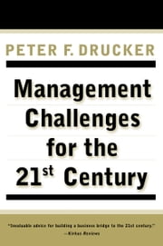MANAGEMENT CHALLENGES for the 21st Century ebook by Peter F. Drucker